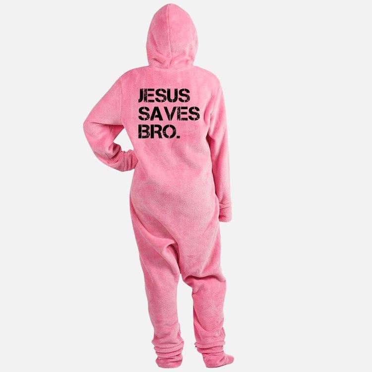 jesus saves bro. Footed Pajamas