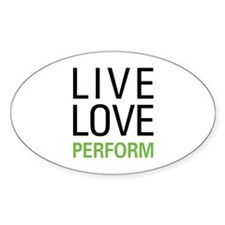 Live Love Perform Oval Decal