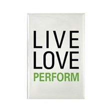 Live Love Perform Rectangle Magnet