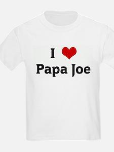 I Love Papa Joe T-Shirt