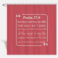 Psalm 27:4 inspirational bible vers Shower Curtain