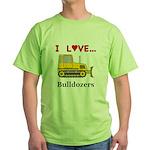 I Love Bulldozers Green T-Shirt