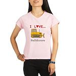 I Love Bulldozers Performance Dry T-Shirt
