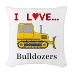 I Love Bulldozers Woven Throw Pillow