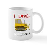 I Love Bulldozers Mug