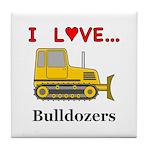 I Love Bulldozers Tile Coaster