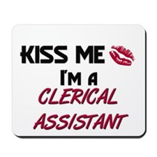 Kiss Me I'm a CLERICAL ASSISTANT Mousepad