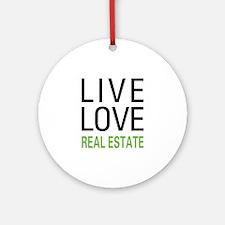 Live Love Real Estate Ornament (Round)