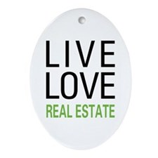 Live Love Real Estate Oval Ornament