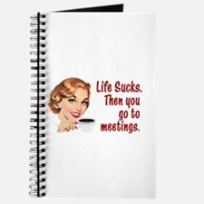 Life Sucks. Then you go to meetings. Journal