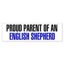 Proud Parent of an English Shepherd Bumper Sticker