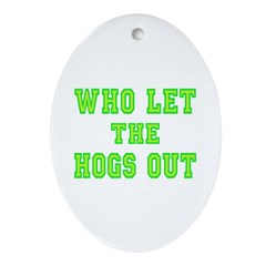 Who Let the Hogs Out Oval Ornament