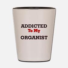 Addicted to my Organist Shot Glass