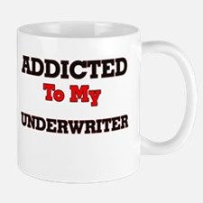 Addicted to my Underwriter Mugs