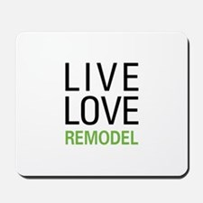 Live Love Remodel Mousepad