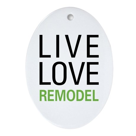 Live Love Remodel Oval Ornament