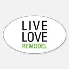Live Love Remodel Oval Decal