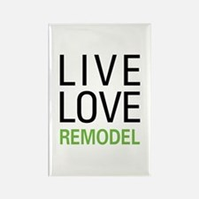 Live Love Remodel Rectangle Magnet