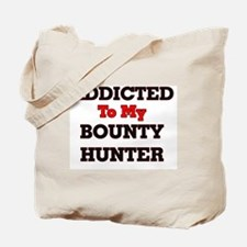 Addicted to my Bounty Hunter Tote Bag