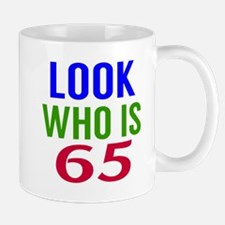 Look Who Is 65 Mug