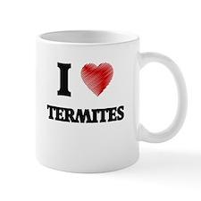 I love Termites Mugs