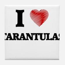 I love Tarantulas Tile Coaster