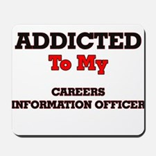 Addicted to my Careers Information Offic Mousepad