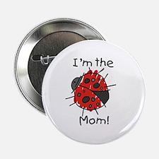 I'm the Mom Ladybug Button