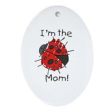 I'm the Mom Ladybug Oval Ornament