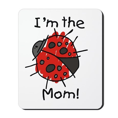 I'm the Mom Ladybug Mousepad