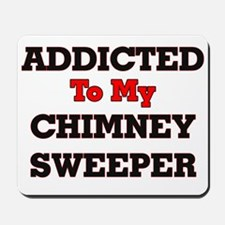 Addicted to my Chimney Sweeper Mousepad