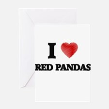 I love Red Pandas Greeting Cards
