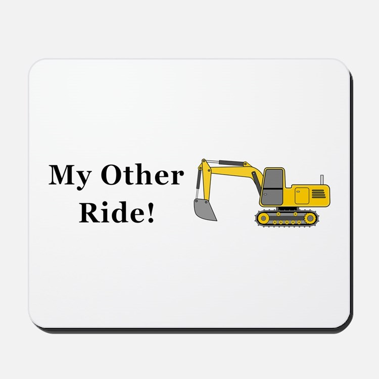 Track Hoe My Other Ride Mousepad