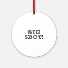BIG SHOT! Round Ornament
