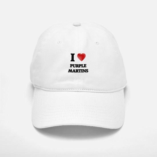 I love Purple Martins Baseball Baseball Cap
