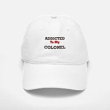 Addicted to my Colonel Baseball Baseball Cap
