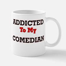 Addicted to my Comedian Mugs