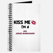 Kiss Me I'm a CIVIL SERVICE ADMINISTRATOR Journal