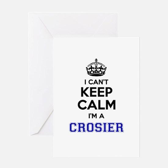CROSIER I cant keeep calm Greeting Cards