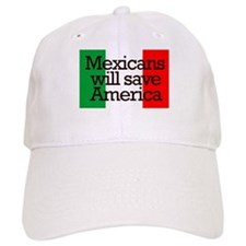Mexicans will save America Baseball Cap