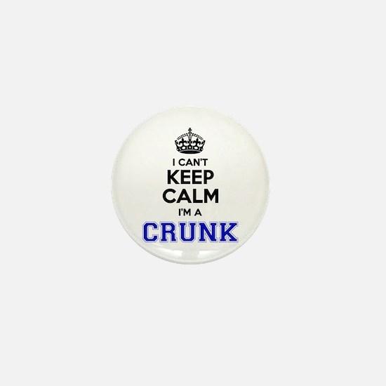 CRUNK I cant keeep calm Mini Button