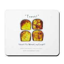 Toast! Waited? Mousepad