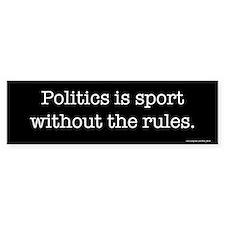 Politics is sport Bumper