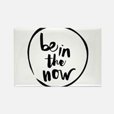 Be in the now Magnets