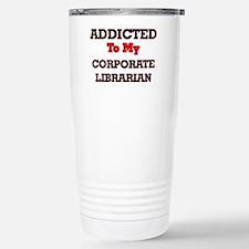 Addicted to my Corporat Stainless Steel Travel Mug