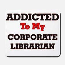 Addicted to my Corporate Librarian Mousepad