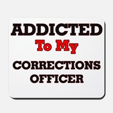 Addicted to my Corrections Officer Mousepad