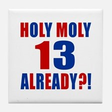 13 Holy Moly Birthday Designs Tile Coaster
