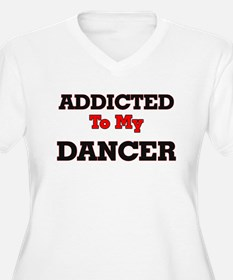 Addicted to my Dancer Plus Size T-Shirt