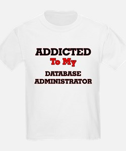 Addicted to my Database Administrator T-Shirt